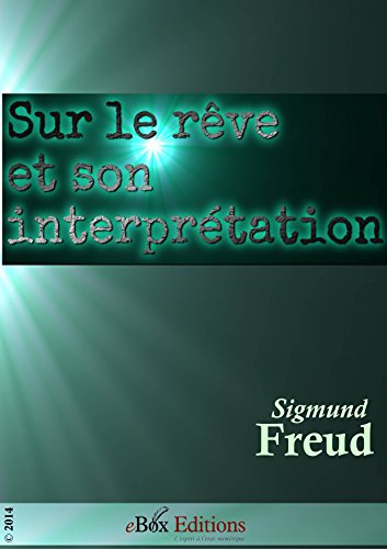 Sur le rêve (et son interprétation) - éd. revue et améliorée.
