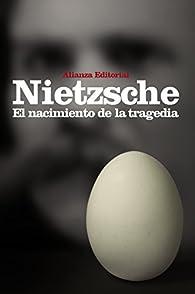 El nacimiento de la tragedia: o Grecia y el pesimismo par Friedrich Nietzsche