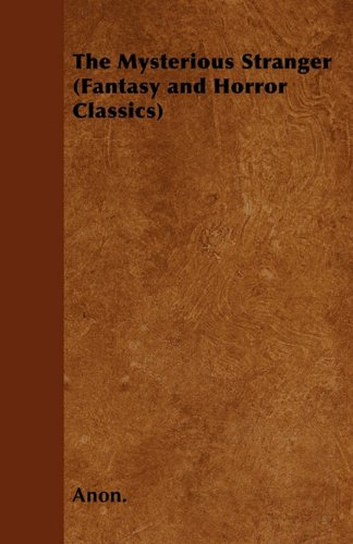 The Mysterious Stranger (Fantasy and Horror Classics) Cover Image
