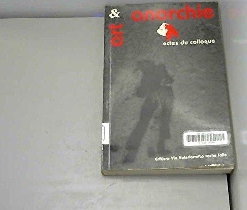 Art et anarchie: Actes du Colloque Les D...