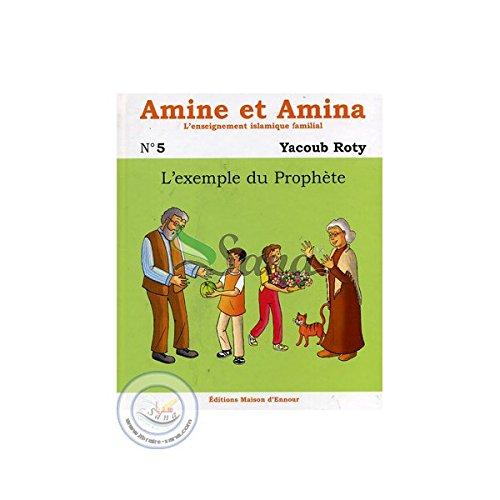 Amine et Amina 5 - L'exemple du Prophète par Yacoub Roty