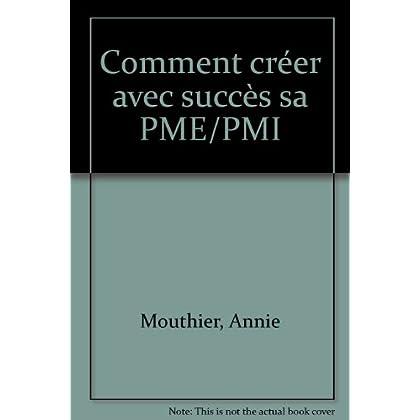Comment créer avec succès sa PME/PMI