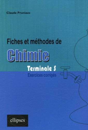 Fiches et méthodes de chimie Tle S : Exercices corrigés by Claude Pruniaux (2005-12-28)