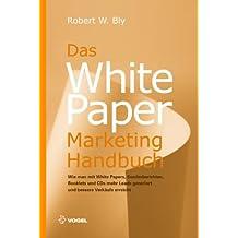Das White Paper Marketing Handbuch