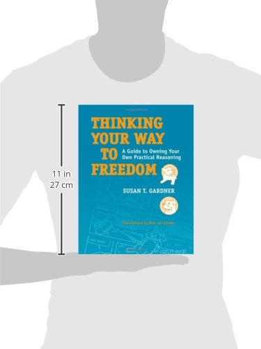Thinking Your Way to Freedom: A Guide to Owning Your Own Practical Reasoning