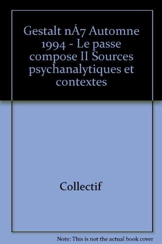 Broché - Gestalt n°7 automne 1994 - le passé composé ii sources psychanalytiques et contextes
