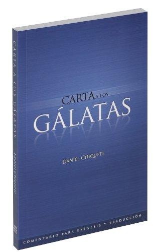 Carta a los Gálatas (Comentario para exégesis y traducción nº 4) (Spanish Edition)