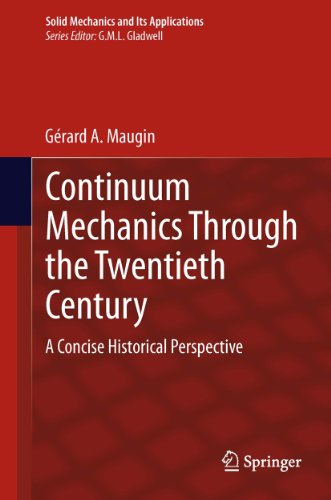 Continuum Mechanics Through the Twentieth Century: A Concise Historical Perspective: 196 (Solid Mechanics and Its Applications)