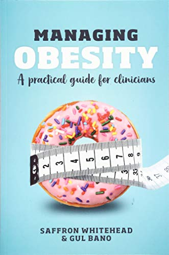Managing Obesity: A practical guide for clinicians