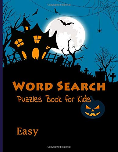 Word Search Puzzles Book for Kids Easy: Large-Print Easy Games Happy Halloween Word Search Puzzles (Word Halloween Search)