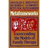 Metaframeworks: Transcending the Models of Family Therapy (JOSSEY BASS SOCIAL AND BEHAVIORAL SCIENCE SERIES)