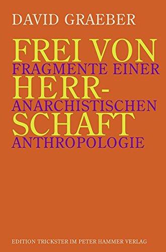 frei-von-herrschaft-fragmente-einer-anarchistischen-anthropologie-edition-trickster