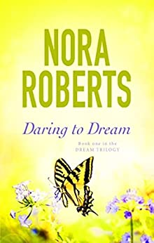 Daring To Dream: Number 1 in series (The Dream trilogy) by [Roberts, Nora]