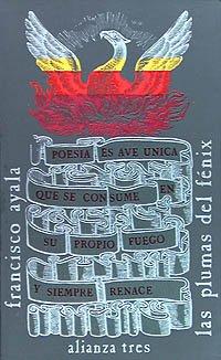 Las plumas del Fénix: Estudios de literatura española (Alianza Tres (At)) por Francisco Ayala