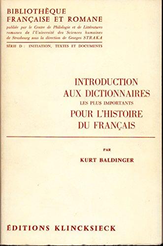 Introduction aux dictionnaires les plus importants pour l'histoire du français. par Baldinger Kurt