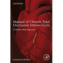 Manual of Chronic Total Occlusion Interventions: A Step-by-Step Approach