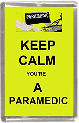 keep calm youre a paramedic