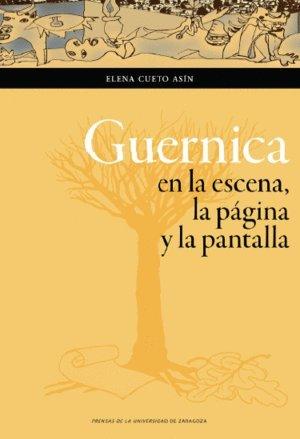 Guernica en la escena, la página y la pantalla (Humanidades) por Elena Cueto Asín