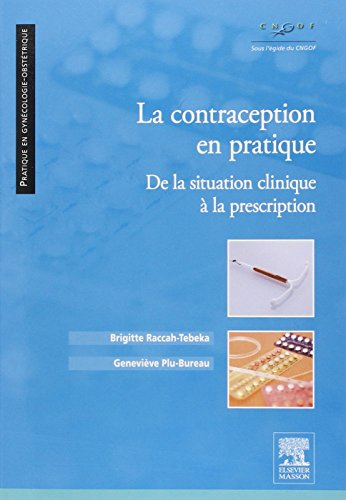 La contraception en pratique: De la situation clinique  la prescription