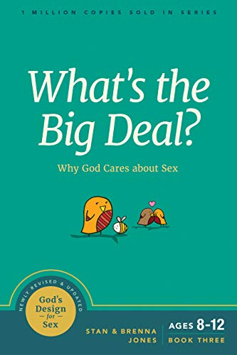What's the Big Deal?: Why God Cares about Sex (God's Design for Sex Book 3) di Stan Jones,Brenna Jones