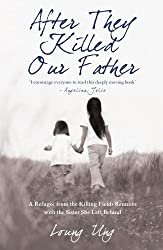 After They Killed Our Father: A Refugee from the Killing Fields Reunites with the Sister She Left Be by Loung Ung (2008-08-02)