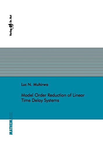 Model Order Reduction of Linear Time Delay Systems (Mathematik) -