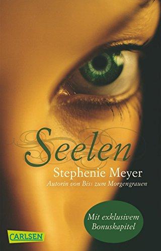 Seelen (inklusive Bonus-Kapitel) von [Meyer, Stephenie]