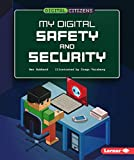 My Digital Safety and Security (Digital Citizens)