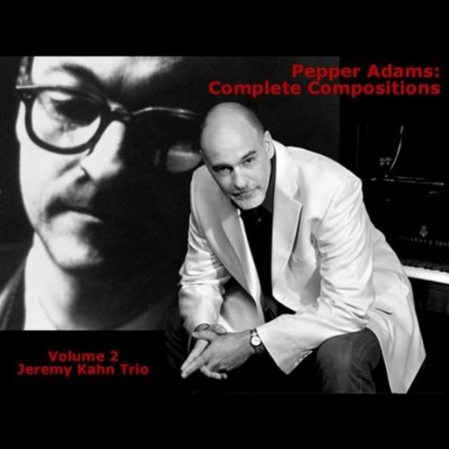 Pepper Adams: Complete Compositions Volume 2
