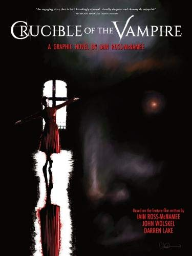 CRUCIBLE OF THE VAMPIRE: Graphic Novel