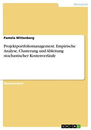 projektportfoliomanagement-empirische-analyse-clusterung-und-ableitung-stochastischer-kostenverlaufe