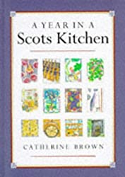 A Year in a Scots Kitchen by Catherine Brown (1997-09-02)