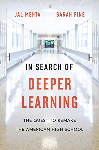 In Search of Deeper Learning: The Quest to Remake the American High School (English Edition) (High-school-strategien)