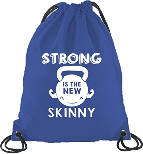 Shirtstreet24, Strong Is The New Skinny, Turnbeutel Rucksack Sport Beutel Royal Blau