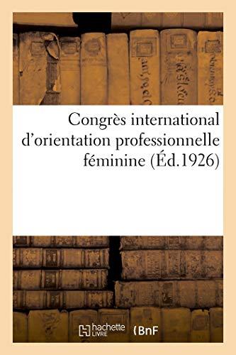 Congrès international d'orientation professionnelle féminine par Anonyme