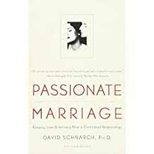 Passionate Marriage – Keeping Love and Intimacy Alive in Committed Relationships