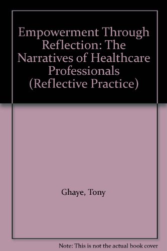 Empowerment Through Reflection: The Narratives of Healthcare Professionals (Reflective Practice)