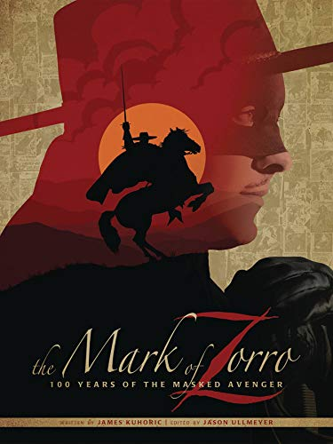 The Mark of Zorro: 100 Years of the Masked Avenger