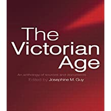 The Victorian Age: An Anthology of Sources and Documents (2001-10-14)