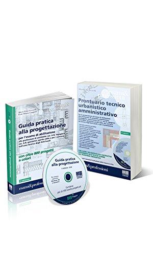 Kit esame architetto: Guida pratica alla progettazione - Prontuario tecnico urbanistico amministrativo. Con CD-ROM