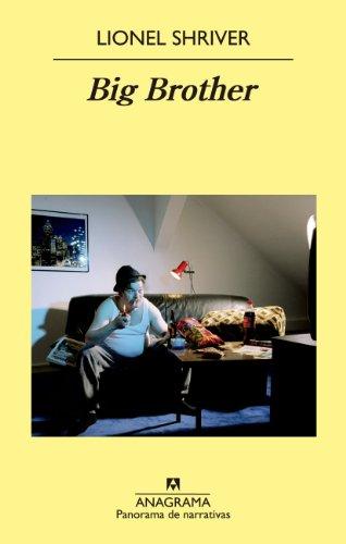 Big Brother (Panorama de narrativas nº 865) por Lionel Shriver