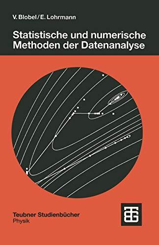 Statistische und Numerische Methoden der Datenanalyse (Teubner Studienbücher Physik) (German Edition) (Numerische Methoden Für Maschinenbau)