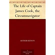 The Life of Captain James Cook, the Circumnavigator (English Edition)