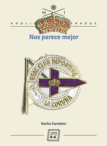 Nos parece mejor: Historia deportista por Nacho Carretero