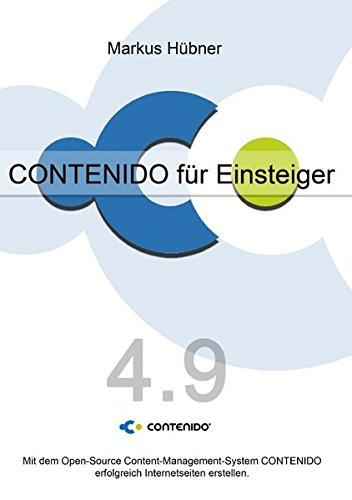 CONTENIDO für Einsteiger (4.9.x): Mit dem Open-Source Content-Management-System CONTENIDO erfolgreich Internetseiten erstellen.