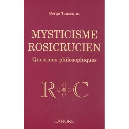 Mysticisme rosicrucien : Questions philosophiques