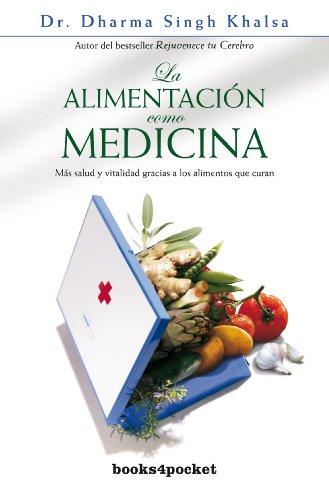 La alimentación como medicina: Más salud y vitalidad gracias a los alimentos que curan (Books4pocket crec. y salud)