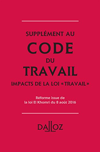 Supplément au Code du travail 2016: Impacts de la loi travail
