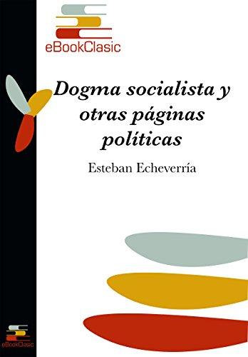 Dogma socialista y otras páginas políticas (Anotado)