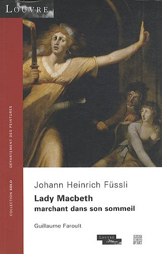 Lady Macbeth marchant dans son sommeil : Johann Heinrich Fssli